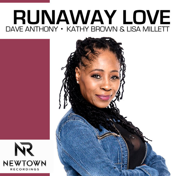 Dave Anthony, Kathy Brown, Lisa Millett - Runaway Love [Newtown Recordings]