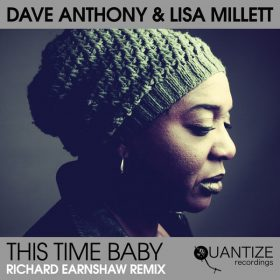Dave Anthony, Lisa Millett - This Time Baby (The Richard Earnshaw Remix) [Quantize Recordings]