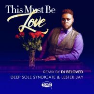 Deep Sole Syndicate, Lester Jay - This Must Be Love [Sounds Of Ali]