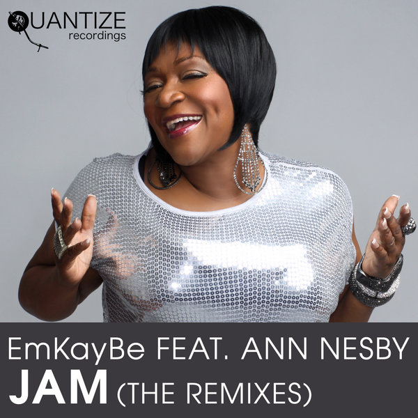 EmKayBe, Ann Nesby, DJ Spen - Jam (The Remixes) [Quantize Recordings]