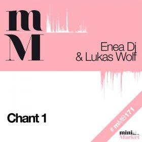 Enea DJ & DJ Lukas Wolf - Chant 1 [miniMarket]