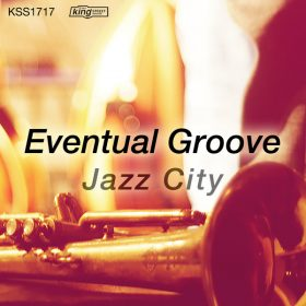 Eventual Groove - Jazz City [King Street Sounds]