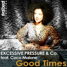 Excessive Pressure & Co., Coco Malone - Good Times [Rival Beat Records]