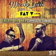 Fat V, Marko Louis - Shine On Me [S&S Records]