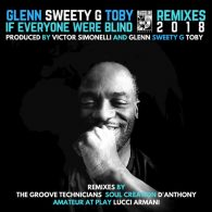 Glenn Sweety G Toby - If Everyone Were Blind (2018 Remixes) [Bassline Records]