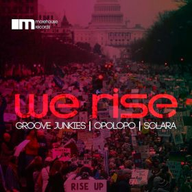 Groove Junkies, Opolopo, Solara - WE RISE [MoreHouse]