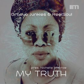 Groove Junkies, Reelsoul, Nichelle Monroe - MY TRUTH [MoreHouse]