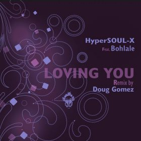 HyperSOUL-X, Bohlale - Loving You [Merecumbe Recordings]