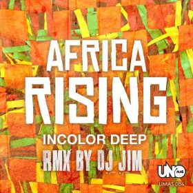 Incolor Deep feat. Tantra Zawadi - Africa Rising (DJ Jim Remix) [Uno Mas Digital]