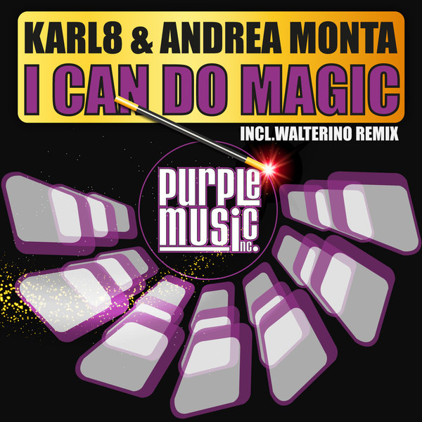 Karl8, Andrea Monta - I Can Do Magic [Purple Music]