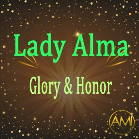 Lady Alma - Glory & Honor [Altra Music Inc]