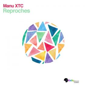 Manu XTC - Reproches [Sticky Groove]