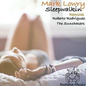 Mark Lowry - Sleepwalkin [Dutchie Music]