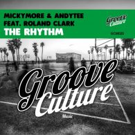 Micky More, Andy Tee, Roland Clark - The Rhythm [Groove Culture]