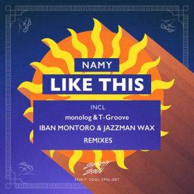 Namy - Like This (Remixes) [Spirit Soul]