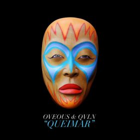 OVEOUS, QVLN - Queimar [Moca Arts]