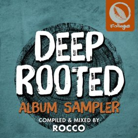 Various - Deep Rooted - Album Sampler (Compiled & Mixed By Rocco) [Foliage]