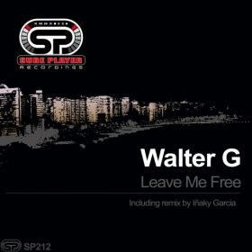 Walter G - Leave Me Free [SP Recordings]