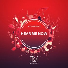 Ace Mantez - Hear Me Now [DM.Recordings]