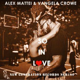 Alex Mattei, Vangela Crowe - So In Love [New Generation Records]