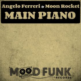 Angelo Ferreri, Moon Rocket - Main Piano [Mood Funk Records]