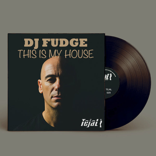 DJ Fudge - This Is My House [Tejal]