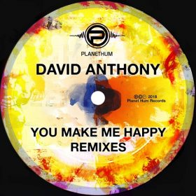David Anthony - You Make Me Happy (Remixes) [Planet Hum]
