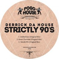 Derrick Da House - Strictly 90's [Pogo House Records]