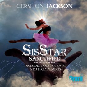 Gershon Jackson - SisSTAR Sanctified (He Picked Me Up) [Omni Music Solutions]