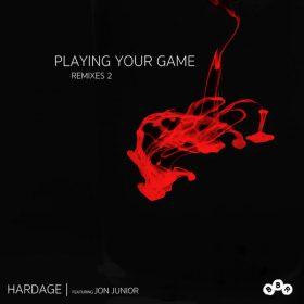 Hardage & Jon Junior - Playing Your Game (Remixes 2) [BBR]
