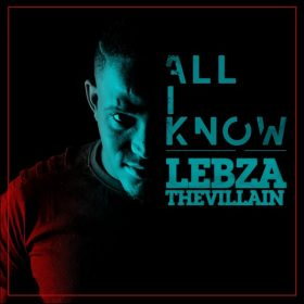 Lebza TheVillain - All I Know [Cap Rhythms]