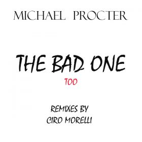 Michael Procter - The Bad One Too (The Morelly Dark Night Mixes) [MyChan]