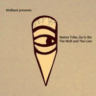 Native Tribe & Da Q-Bic - The Wolf And The Lion [MoBlack Records]