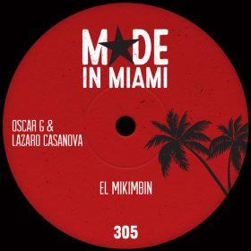 Oscar G & Lazaro Casanova - El Mikimbin [Made In Miami]