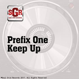 Prefix One - Keep Up [Soul Grid Records]