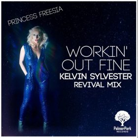 Princess Freesia - Workin' Out Fine (Kelvin Sylvester Revival Mix) [Palmer Park Records]