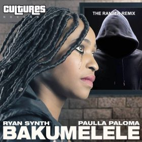 Ryan Synth feat. Paulla Paloma - Bakumelele (The Ranter Remix) [Cultures Records]