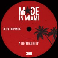 Saliva Commandos - A Trip To Adobo EP [Made In Miami]