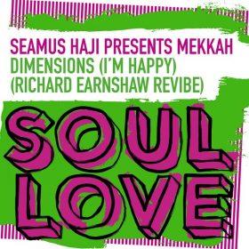 Seamus Haji, Mekkah - Dimensions (I'm Happy) [Soul Love]