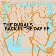 The Rurals - Back In The Day EP [Peng]