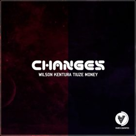 Wilson Kentura & Tiuze Money - Changes [Vozes Quentes]
