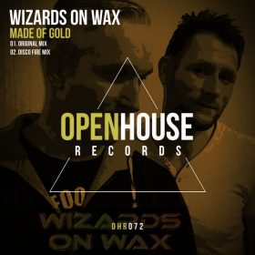 Wizards On Wax - Made Of Gold [Open House Records]