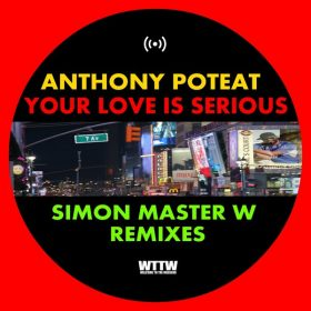 Anthony Poteat - Your Love Is Serious (Simon Master W Remixes) [Welcome To The Weekend]