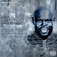 Bobby & Steve, Byron Stingily - They Can't Understand It [Groove Odyssey]
