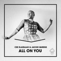 Cee ElAssaad, Jackie Queens - All On You [Merecumbe Recordings]