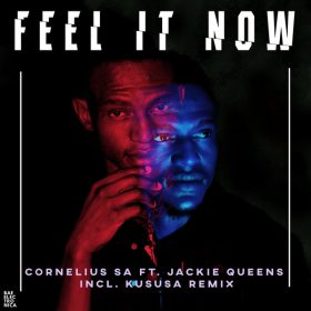 Cornelius SA feat. Jackie Queens - Feel It Now [Bae Electronica]