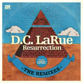 D.C. LaRue - Resurrection - The Remixes Part One [Z Records]
