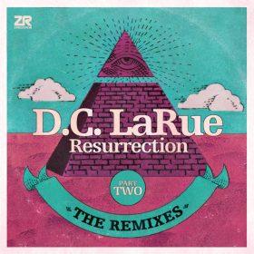 D.C. LaRue - Resurrection - The Remixes Part Two [Z Records]