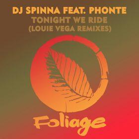 DJ Spinna, Phonte - Tonight We Ride (Louie Vega Remixes) [Foliage Records]