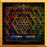 DJ Terror - Shooter [Arawakan]
